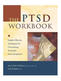 The PTSD Workbook, 2nd Edition: Simple, Effective Techniques for Overcoming Traumatic Stress Symptoms