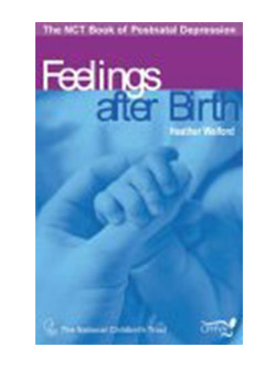 Feelings After Birth: The NCT Book of Postnatal Depression
