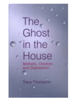 The Ghost In The House: Mothers, children and depression